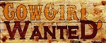 Cowgirl Wanted Vintage Antiqued Wood Sign