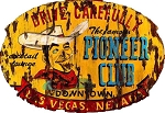 The Famous Pioneer Club Antiqued Wood Sign