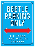 Beetle Parking Only Vintage Tin Sign