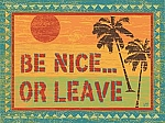 Be Nice Or Leave Beach Vintage Tin Sign