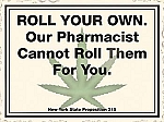 Roll Your Own. Our Pharmacist Cannot Roll Them For You Vintage Tin Sign