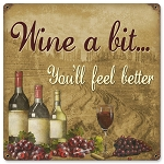 Wine a Bit You'll Feel Better Metal Sign