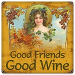 Good Friends Good Wine Metal Sign