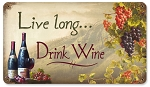 Live Long Drink Wine Metal Sign