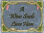 A Wine Snob Lives Here Vintage Metal Sign