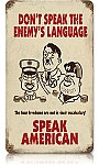 Speak American Vintage Metal Sign