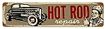 Hot Rod Repair Vintage Metal Sign