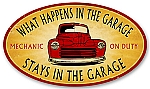 Stays in the Garage Vintage Metal Sign
