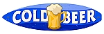 Cold Beer Surfboard Metal Sign