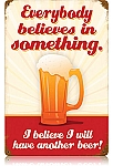 Believe Another Beer Vintage Metal Sign