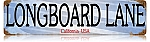 Longboard Lane Metal Street Sign
