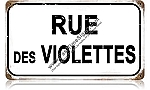 Rue des Violettes (Street of Violets) Metal Sign