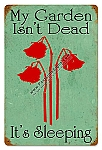 My Garden Isn't Dead Vintage Metal Sign