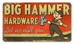 Big Hammer Hardware Metal Sign