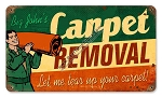 Big John's Carpet Removal Metal Sign
