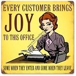 Every Customer Brings Joy Metal Sign