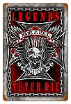 Legends Never Die Vintage Metal Sign