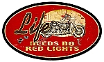 Life Has No Red Lights Oval Metal Sign