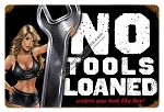 No Tools Loaned Pinup Vintage Metal Sign