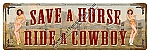 Save a Horse Vintage Metal Sign
