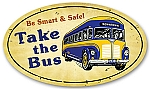 Be Smart Take the Bus Vintage Metal Sign