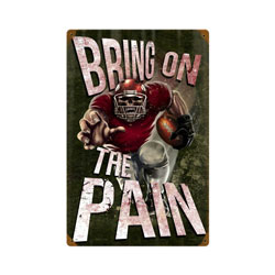 Bring On The Pain Vintage Metal Sign