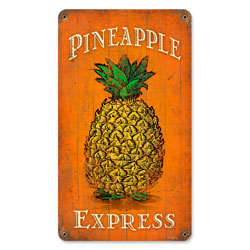 Pineapple Express Vintage Metal Sign