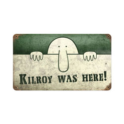 Kilroy was Here Vintage Metal Sign