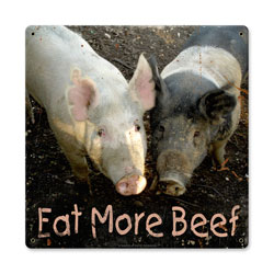 Pig Eat More Beef Vintage Metal Sign
