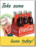 Coca Cola Take Some Home Today Tin Sign