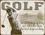 Golf Best Days Tin Sign