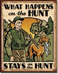 What Happens On the Hunt Tin Sign