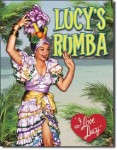 Lucy's Rumba Tin Sign