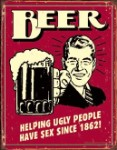 Beer Helping Ugly People Tin Sign