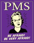 PMS Be Afraid Tin Sign