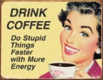 Coffee Stupid Things Tin Sign