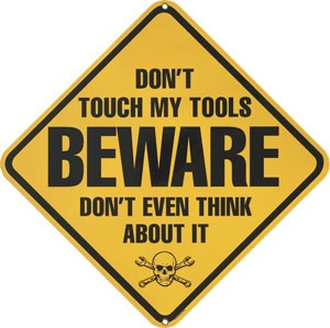 Don't Touch My Tools Metal Sign