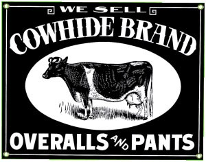 Cowhide Brand Overalls Metal Sign