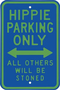 Hippie Metal Parking Sign