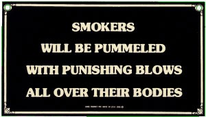 Smokers Will Be Pummeled Metal Sign