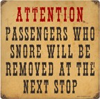 "Attention Passengers Who Snore Will Be Removed 11.5"" x 11.5"" Vintage Metal Sign"
