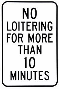 "No Loitering For More Then 10 Minutes 8"" x 12"" Metal Sign"