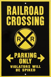 RR Crossing Parking Only Violators Will Be Spiked (Black and Yellow) Metal Sign