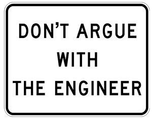 "Don't Argue With The Engineer 9"" x 12"" Metal Sign"