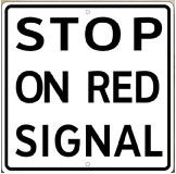 "Stop On Red Signal 12"" x 12"" Metal Sign"