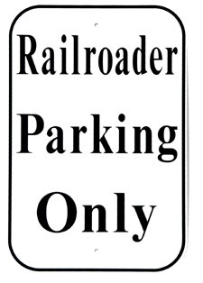 "Railroader Parking Only 8"" x 12"" Metal Sign"