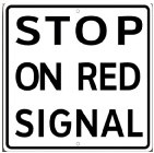 "Stop On Red Signal 10"" x 10"" Metal Sign"