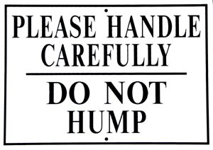 "Please Handle Carefully Do Not Hump 12"" x 8.5"" Metal Sign"