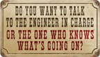 "Do You Want To Talk To The Engineer In Charge 8"" x 14"" Vintage Metal Sign"