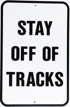 "Stay Off Tracks (White) 12"" x 18"" Metal Sign"